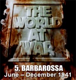 the world at war - 5. barbarossa  (june -  december 1941)