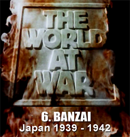 THE WORLD AT WAR - 6. Banzai (Japan 1931 - 1942) | Movies and Videos | Documentary