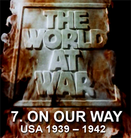 THE WORLD AT WAR - 7. On Our Way  (U.S.A. (19391942) | Movies and Videos | Documentary
