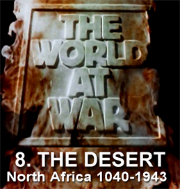 THE WORLD AT WAR - 8 The Desert (North Africa (19401943) | Movies and Videos | Documentary