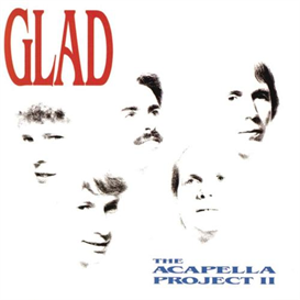 GLAD The Acapella Project, Vol. II (1991) (BENSON RECORDS) (11 TRACKS) 320 Kbps MP3 ALBUM | Music | Popular