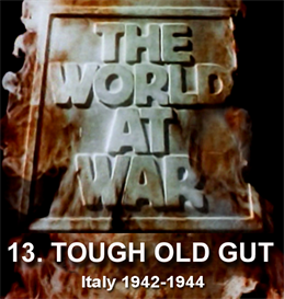 THE WORLD AT WAR -13- Tough Old Gut - Italy (November 1942  June 1944 | Movies and Videos | Documentary