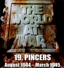 THE WORLD AT WAR - 19  Pincers: (August 1944  March 1945) | Movies and Videos | Documentary
