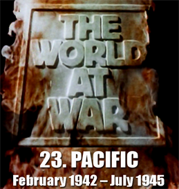 THE WORLD AT WAR - 23-Pacific (February 1942  July 1945) | Movies and Videos | Documentary