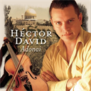 HECTOR DAVID Adonai (2005) (INTEGRITY MUSIC) (12 TRACKS) 320 Kbps MP3 ALBUM | Music | Gospel and Spiritual