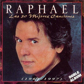 RAPHAEL Las 30 Mejores Canciones (1964-1997) (SONY U.S. LATIN) (30 TRACKS) 320 Kbps MP3 ALBUM | Music | International