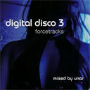 UNAI Digital Disco, Vol. 3 (2006) (FORCE TRACKS RECORDS) (15 TRACKS) 320 Kbps MP3 ALBUM | Music | Popular