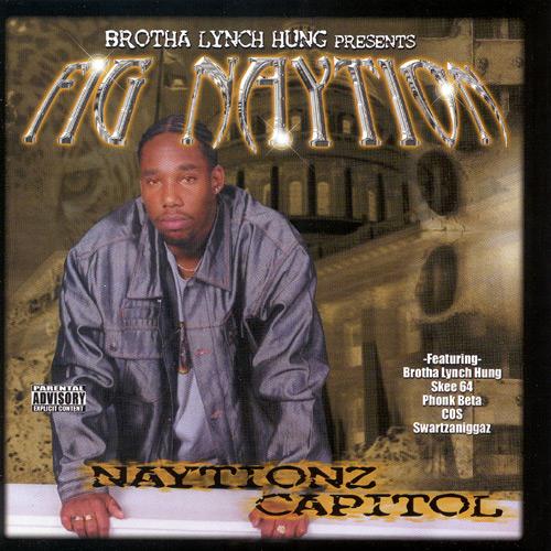 First Additional product image for - FIG NAYTION (BROTHA LYNCH HUNG) Naytionz Capitol (2001) (ASPHALT MUSIC GROUP) (17 TRACKS) 320 Kbps MP3 ALBUM