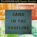 TALKING HEADS Popular Favorites (1976-1992) (SIRE RECORDS) (33 TRACKS) 320 Kbps MP3 ALBUM | Music | Alternative