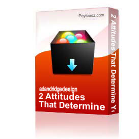2 Attitudes That Determine Your Destiny pt.4 | Other Files | Everything Else