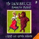 IAN BRUCE BREEZEBAND - A KIND AND GENTLE NATURE - Album download