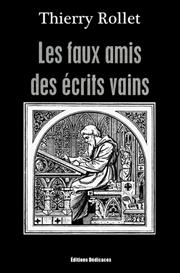Les faux amis des crits vains - par Thierry Rollet | eBooks | Reference