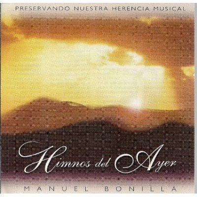 First Additional product image for - MANUEL BONILLA Himnos Del Ayer (2004) (NELSON MINISTRY SERVICES) (10 TRACKS) 320 Kbps MP3 ALBUM
