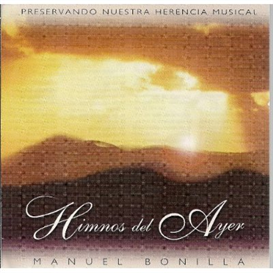MANUEL BONILLA Himnos Del Ayer (2004) (NELSON MINISTRY SERVICES) (10 TRACKS) 320 Kbps MP3 ALBUM | Music | Gospel and Spiritual