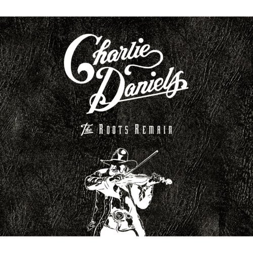 First Additional product image for - CHARLIE DANIELS The Roots Remain (1996) (RMST) (EPIC RECORDS) (45 TRACKS) 320 Kbps MP3 ALBUM
