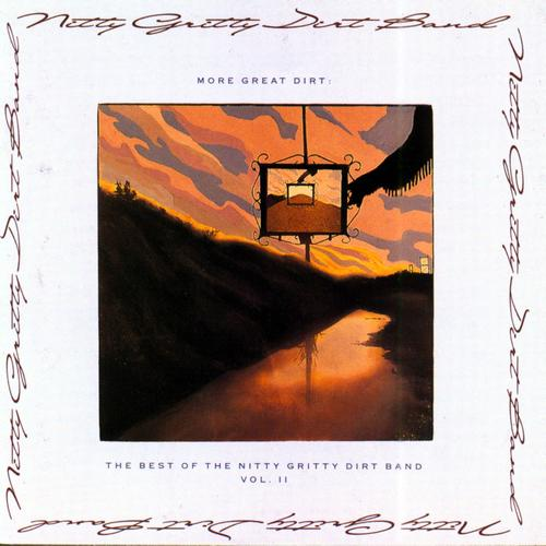First Additional product image for - NITTY GRITTY DIRT BAND More Great Dirt: The Best Of Vol. II (2009) (RMST) (RHINO) (10 TRACKS) 320 Kbps MP3 ALBUM