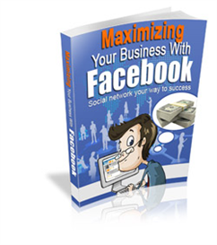 Maximizing Your Business with Facebook | eBooks | Internet