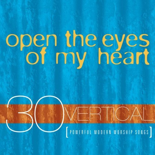 First Additional product image for - OPEN THE EYES OF MY HEART Various Artists (2001) (VERTICAL MUSIC) (30 TRACKS) 320 Kbps MP3 ALBUM