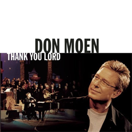 DON MOEN Thank You Lord (2004) (INTEGRITY MUSIC) (14 TRACKS) 320 Kbps MP3 ALBUM | Music | Gospel and Spiritual