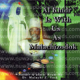 Al Khidr Is With Us As Malachizodok | Audio Books | Religion and Spirituality