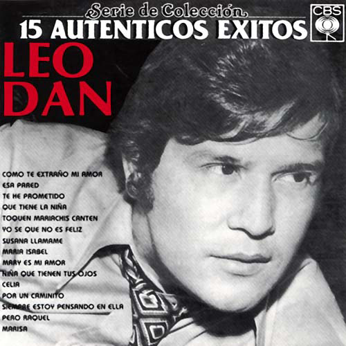First Additional product image for - LEO DAN 15 Autenticos Exitos (1987) (SONY U.S. LATIN) (15 TRACKS) 320 Kbps MP3 ALBUM