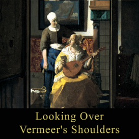 Looking Over Vermeer's Shoulders