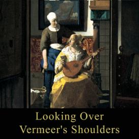 looking over vermeer's shoulders