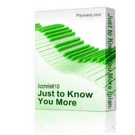 Just to Know You More (piano/vocal) | Music | Gospel and Spiritual