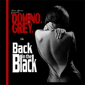 Domino Grey Back in the Black | Music | Electronica