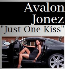 Just One Kiss - Avalon Jonez | Music | R & B