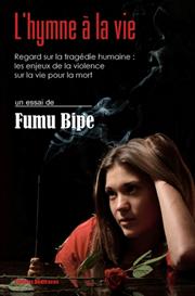 l hymne a la vie - par fumu bipe