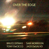 Over the Edge - Bruce Ditmas, Sam Morrison, Jack DeSalvo, Tony DeCicco [88.2k-24bit HD FLAC]
