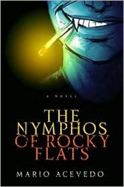 The Nymphos of Rocky Flats (Felix Gomez Series #1) by Mario Acevedo | eBooks | Science Fiction