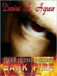 Dark Fire 01 (Deep is the Night) by Denise A. Agnew | eBooks | Science Fiction