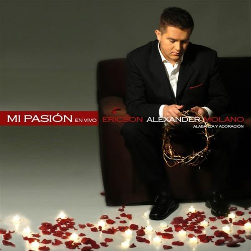 First Additional product image for - ERICSON ALEXANDER MOLANO Mi Pasion (2004) (JEHOVA-NISI PRODUCCIONES) (10 TRACKS) 320 Kbps MP3 ALBUM