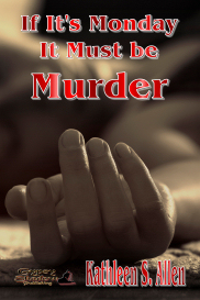 if it's monday it must be murder by kathleen s. allen