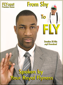 FLYCast Premium Game: From Shy to Fly - How I became FLYNESS | Audio Books | Self-help