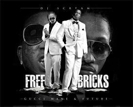 gucci mane / future free bricks hosted by dj scream