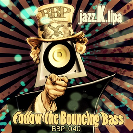 E. Follow the Bouncing Bass (DJP Remix) | Music | Dance and Techno