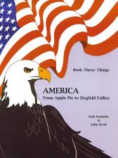 America From Apple Pie to Ziegfeld Follies: Book 3 Things | eBooks | Education
