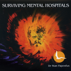 SURVIVING THE MADNESS OF MENTAL HOSPITALS AND SIMILAR PLACES (Audio Book) | Audio Books | Health and Well Being
