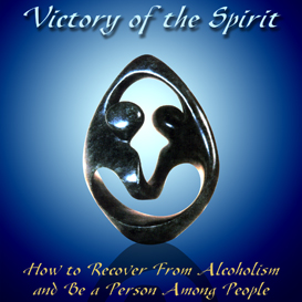 VICTORY OF THE SPIRIT How to Recover From Alcoholism and Be a Person Among People (ebook) | eBooks | Self Help