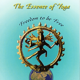 the essence of yoga: the freedom to be free understanding integral yoga (ebook)