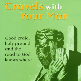 travels with your man good craic, holy ground and the road to god knows where (ebook)