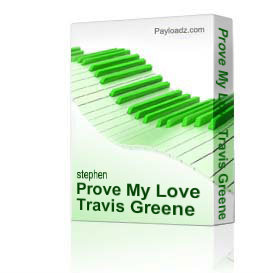 Prove My Love Travis Greene | Music | Gospel and Spiritual