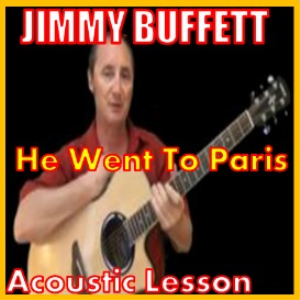 Learn to play He Went To Paris by Jimmy Buffett | Movies and Videos | Educational