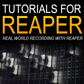 Tutorials For Reaper - Real World Recording w/Reaper | Movies and Videos | Training