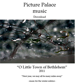 "Picture Palace music - ""O Little Town of Bethlehem"" - 2011 