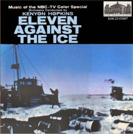 eleven against the ice - soundtrack from the 1957 nbc-tv special - music by kenyon hopkins
