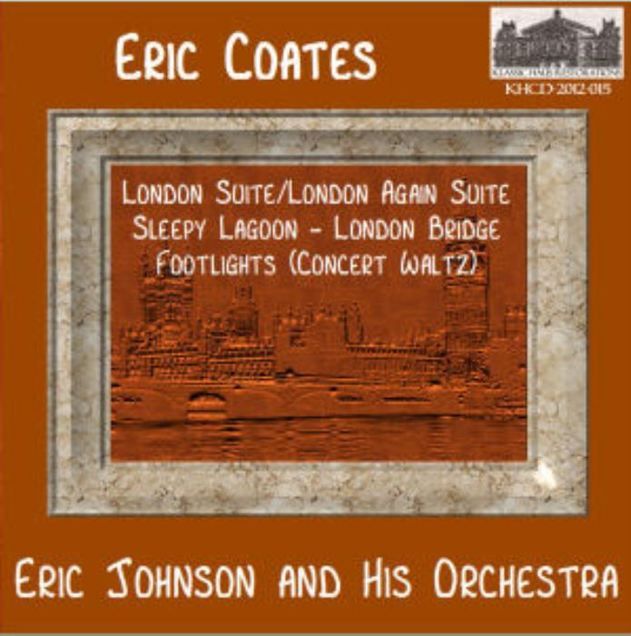 First Additional product image for - Eric Coates: London & London Again Suites - Eric Johnson and His Orchestra